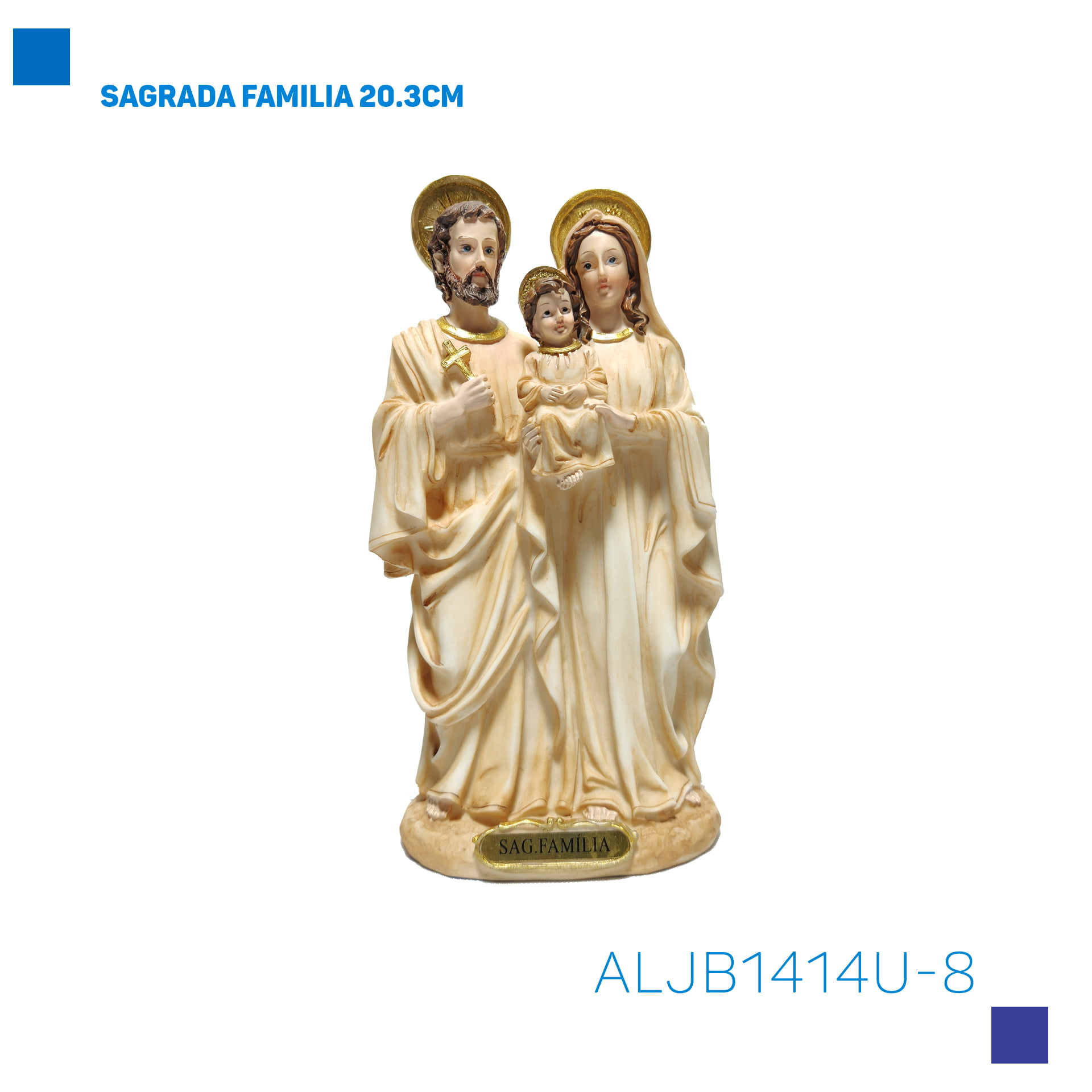 Bira Artigos Religiosos - SAGRADA FAMILIA 20.3CM - Cód. ALJB1414U-8